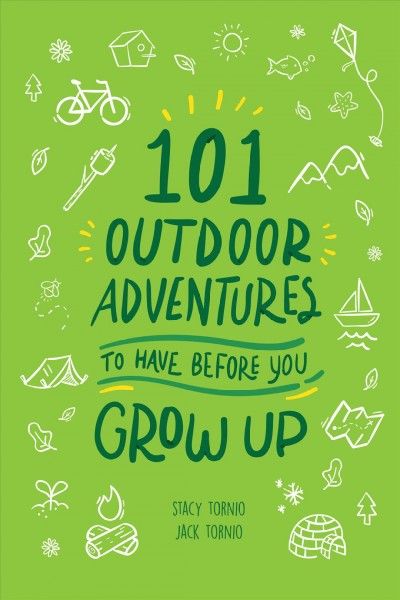 101 Outdoor Adventures to Have Before You Grow Up cover