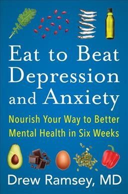 Eat to Beat Depression & Anxiety cover