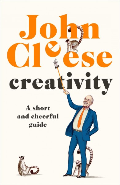 Creativity: A Short & Cheerful Guide cover