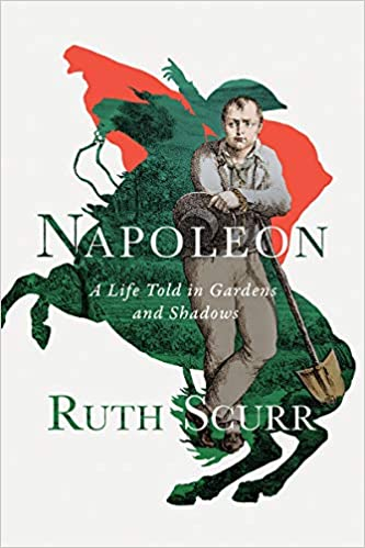 Napoleon: A Life Told in Gardens and Shadows cover